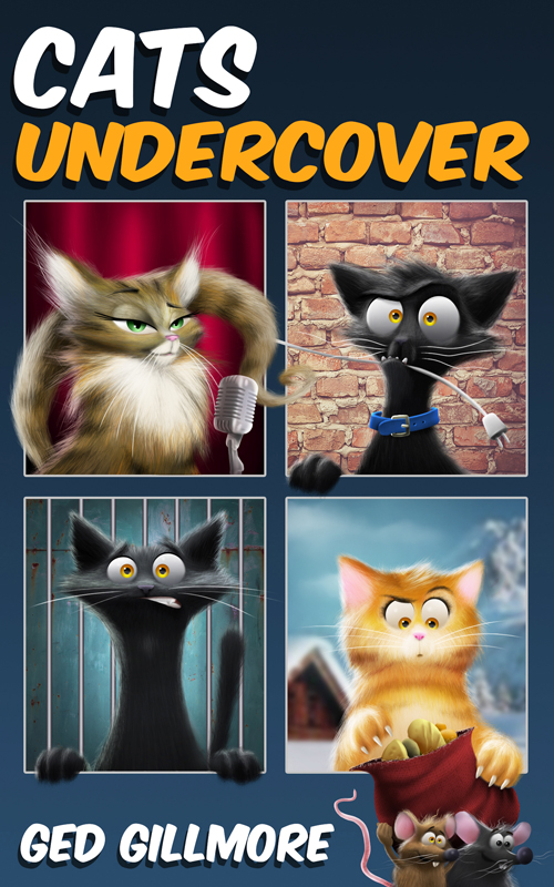 Cats Undercover - the hilarious chapter book for animal lovers